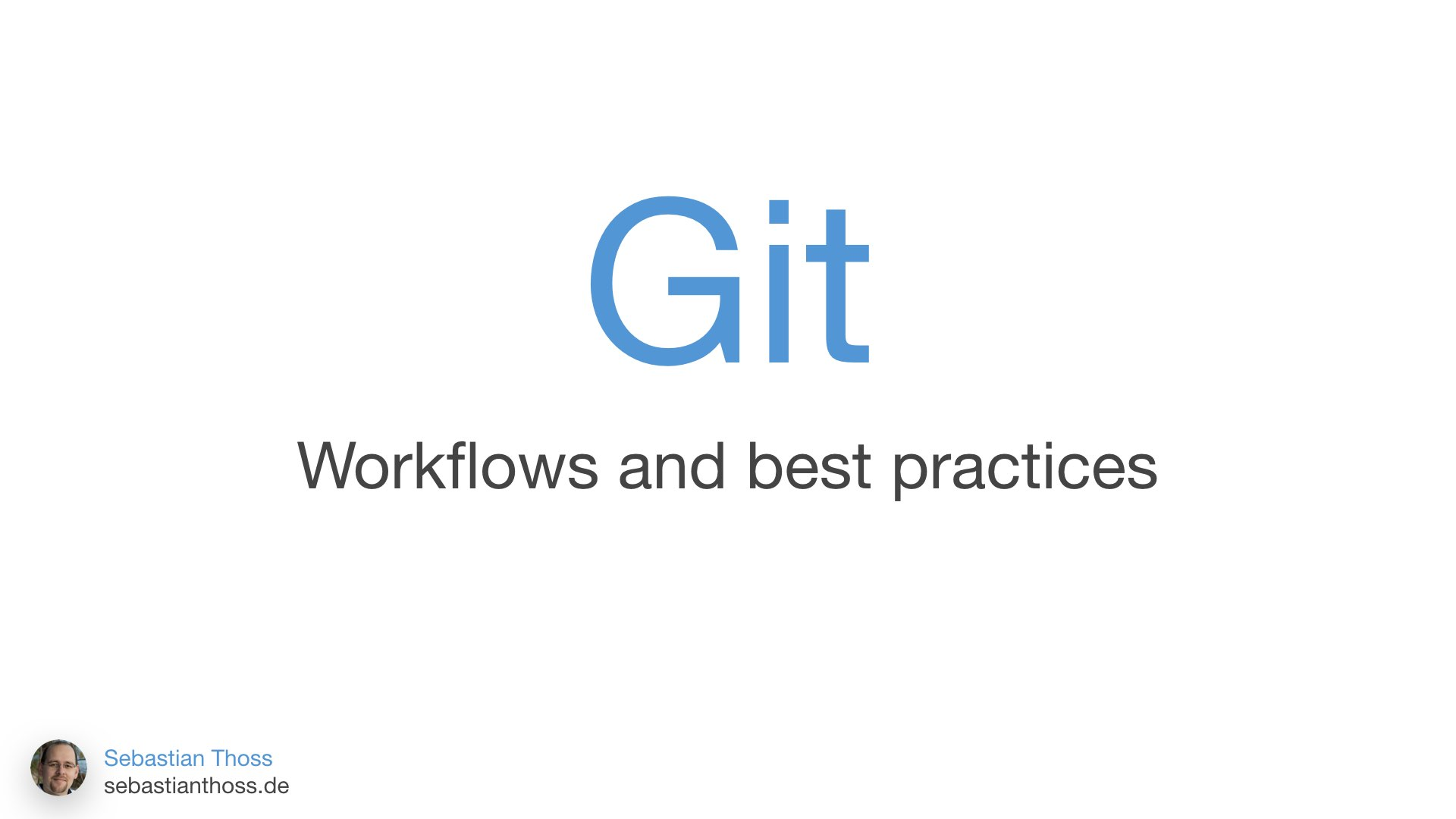 First slide of Sebastian Thoss presentation git Workflows and best practices