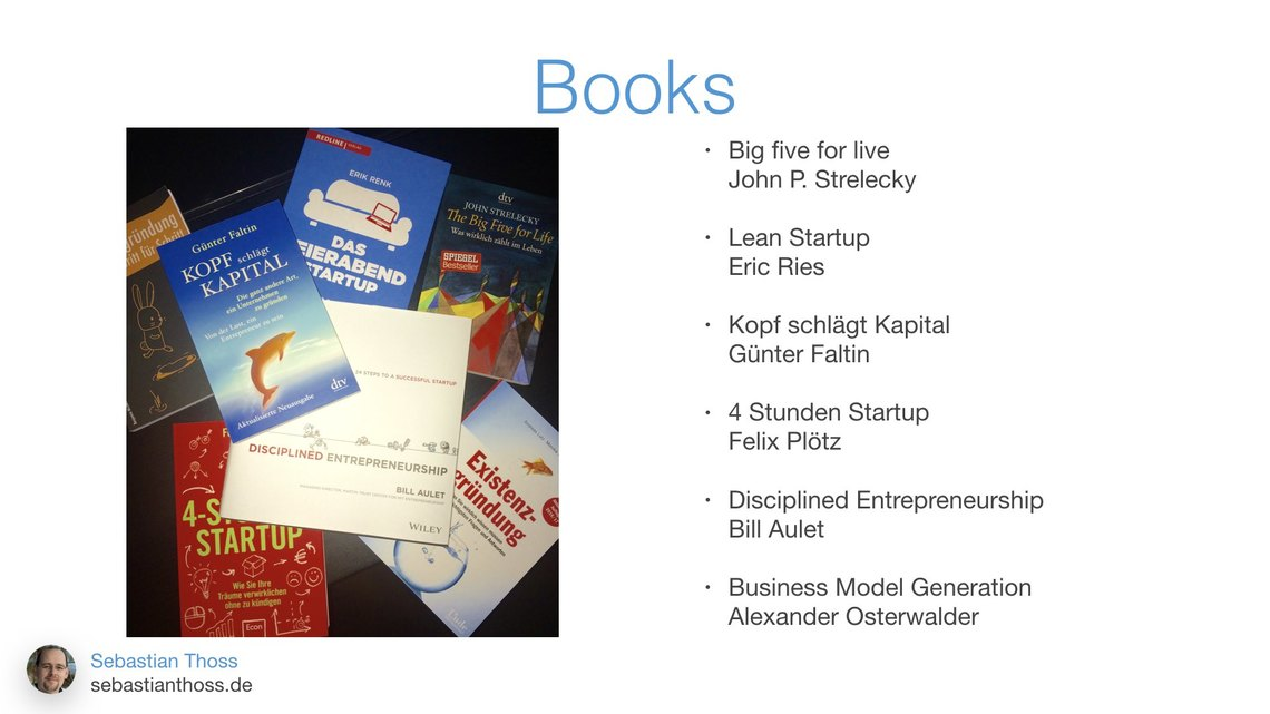 Fourth slide of Sebastian Thoss talk How to build a startup - digital and alone